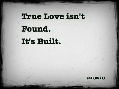 True love is built. Yes, it takes work, but is so worth it!
