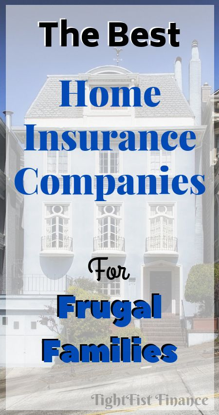 The best home insurance companies for frugal families - in ...