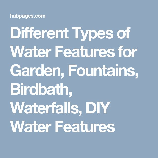 1000 ideas about water features on pinterest ponds for Different type of water