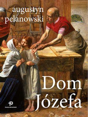 Artur Gołębski - Fotograficzny inaczej: Dom Józefa - Ojcostwo na miarę naszych czasów?