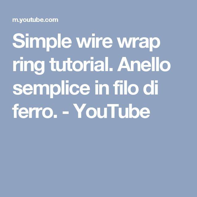 Simple wire wrap ring tutorial. Anello semplice in filo di ferro. - YouTube
