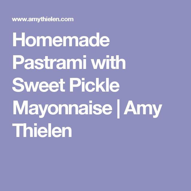 Homemade Pastrami with Sweet Pickle Mayonnaise  | Amy Thielen
