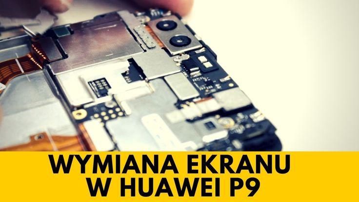 Huawei P9 - Wymiana wyświetlacza LCD, naprawa ekranu LCD [PORADNIK]
