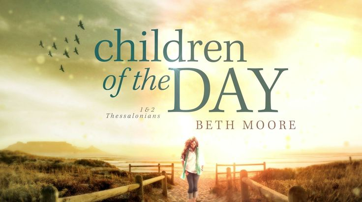 Can't wait for the new bible Study Children of the Day by Beth Moore! Coming May 1st. #ChildrenOfTheDay Join Beth Moore on the Thessalonian shores as she walks you through the truth of each verse of 1 and 2 Thessalonians. Learn more at http://LifeWay.com/ChildrenoftheDay.