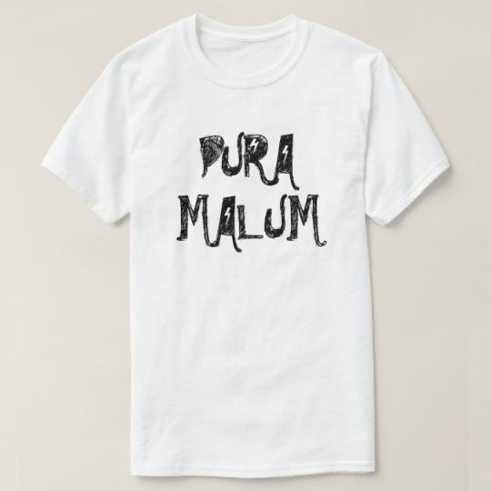 Pura malum - pure evil in Latin T-Shirt A white t-shirt with the latin text pura malum, that can be translate to: pure evil. You can customize this t-shirt to give it you own unique look. You can change fonts color and font type. You can change and add text, photo or image.