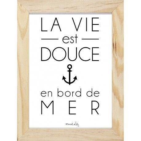 """Affiche"""" La vie est douce en bord de mer"""" à accrocher dans votre petit nid d'amour signée Marcel & Lily"""