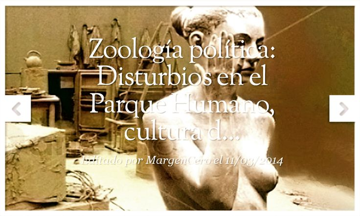 ZOOLOGÍA POLÍTICA: DISTUBIOS EN EL PARQUE HUMANO, CULTURA DE MASAS Y MODELO AMIGABLE DE LA SOCIEDAD LITERARIA. Por Adolfo Vásquez Rocca PHD.