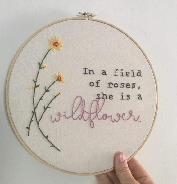In a field of roses, she is a wildflower • Embroidery Hoop Art • Wall Hanging • Gift For Her • Wildflower