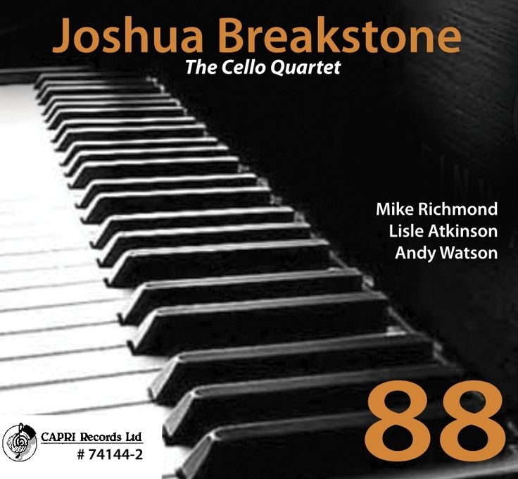 Guitarist Joshua Breakstone Pays Tribute To Great Pianist-Composers   With His Unique Cello Quartet     88, out October 21 on Capr...
