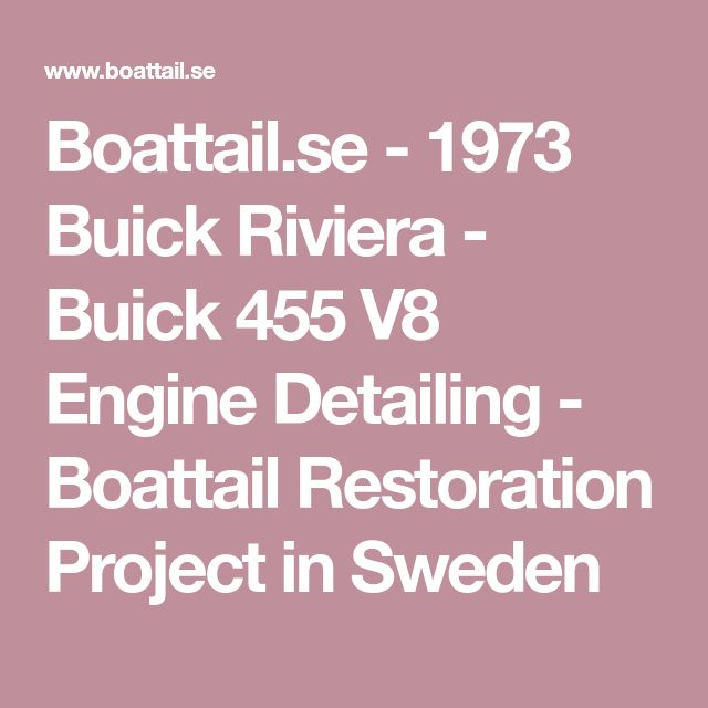Boattail.se - 1973 Buick Riviera - Buick 455 V8 Engine Detailing - Boattail Restoration Project in Sweden
