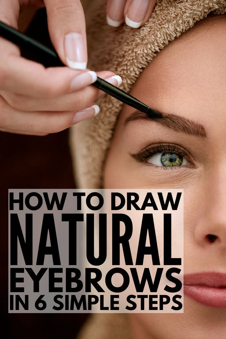 6 Tips And Products To Teach You How To Draw Eyebrows Naturally On