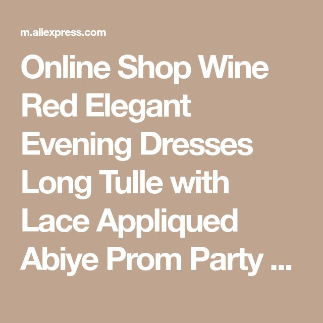 Online Shop Wine Red Elegant Evening Dresses Long Tulle with Lace Appliqued Abiye Prom Party Dresses Robe De Soiree Abendkleider 2018 | Aliexpress Mobile