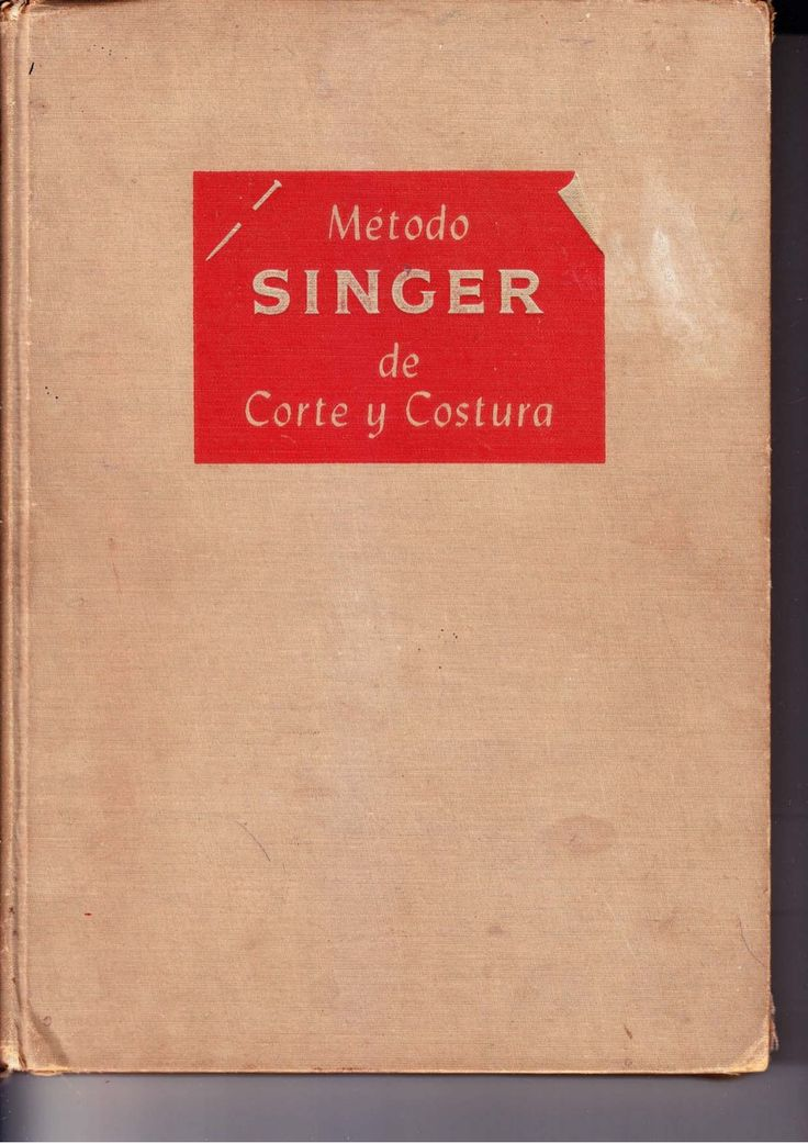 Singer   método singer corte y costura by Denize Bartolo Medeiros via slideshare
