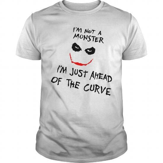 IM NOT A MONSTER IM JUST AHEAD OF THE CURVE T-SHIRTS, HOODIES, SWEATSHIRT (23.9$ ==► Shopping Now)