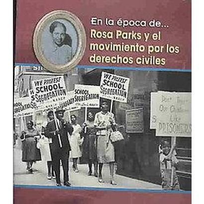 Rosa Parks Y El Movimiento Por Los Derechos Civiles/ Rosa Parks and the Civil Rights Movement (Paperback)  AR level 4.9