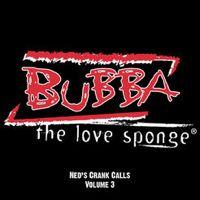 Listen to Ned's Crank Calls, Vol. 3 by Bubba the Love Sponge on @AppleMusic.