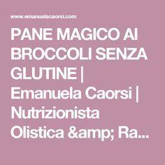 PANE MAGICO AI BROCCOLI SENZA GLUTINE | Emanuela Caorsi | Nutrizionista Olistica & Raw Chef