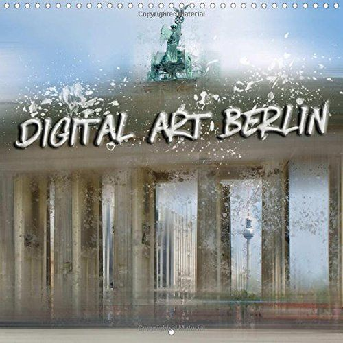 Digital Art Berlin 2017: Modern and Decorative Cityscapes... https://www.amazon.co.uk/dp/1325136719/ref=cm_sw_r_pi_dp_x_XTBoybCHNW3YX #calendar #square #UK #international #calendar2017 #wall #Berlin #Germany #modern #decorative #trendy #art #digital #sights #landmark