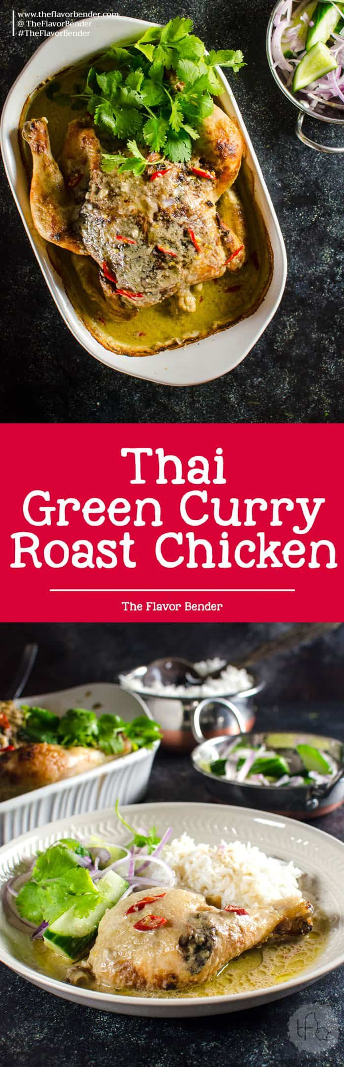 Thai Green Curry Roasted Chicken - Tips to make perfectly cooked, succulent flavorful Roast Chicken with a creamy and spicy Thai Green Curry gravy via @theflavorbender