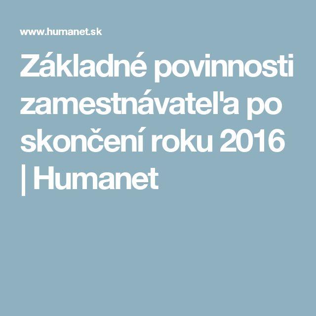 Základné povinnosti zamestnávateľa po skončení roku 2016   Humanet