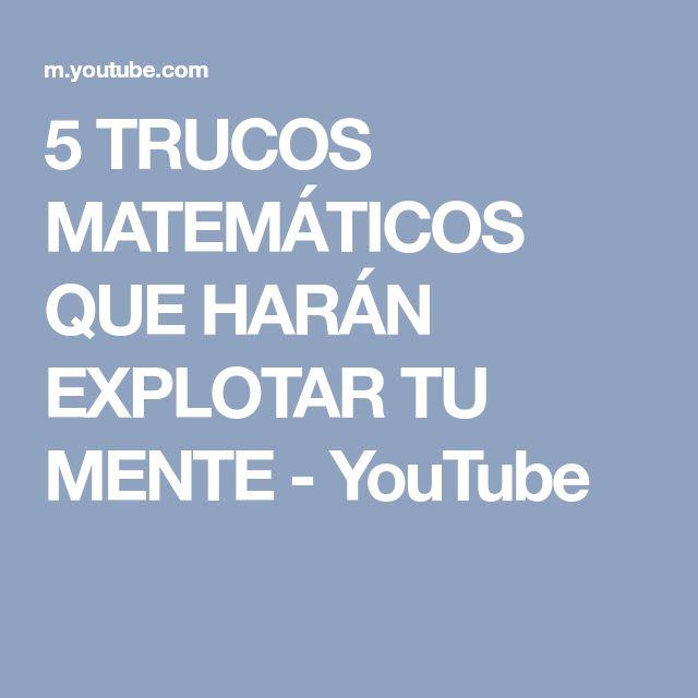 5 TRUCOS MATEMÁTICOS QUE HARÁN EXPLOTAR TU MENTE - YouTube