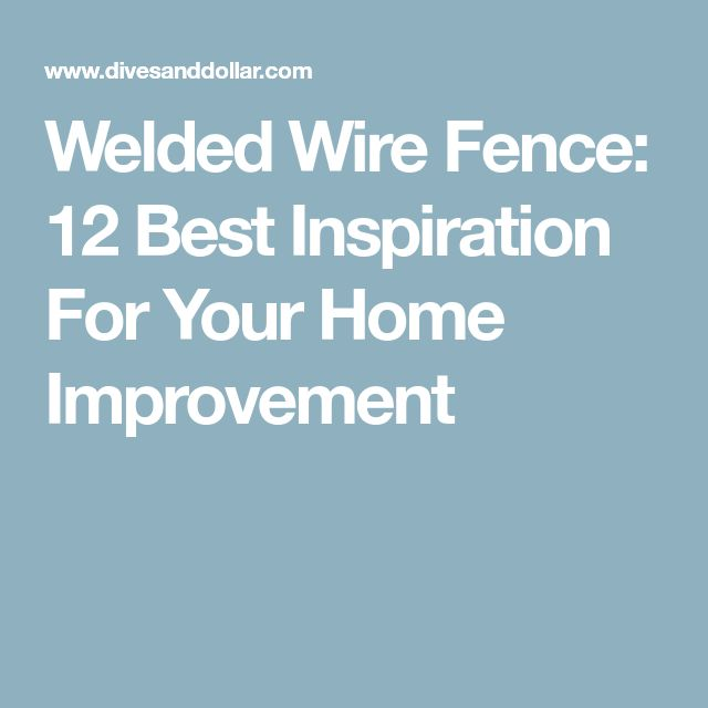 12 Inspirations For Home Improvement With Spanish Home: Best 25+ Welded Wire Fence Ideas On Pinterest