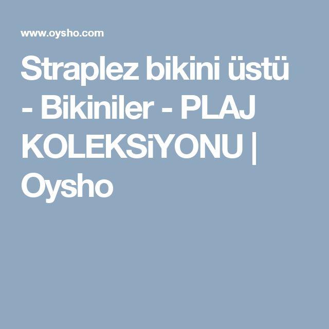 Straplez bikini üstü - Bikiniler - PLAJ KOLEKSiYONU | Oysho