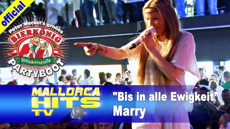 """Marry – Bis in alle Ewigkeit – auf Peter Wackel´s Bierkönig Partyboot 2013 in Köln. Peter Wackel´s große Mallorca Bierkönig Party auf dem Rhein, mit rund 1400 Partygästen und Feierstimmung bis zum abwinken. Marry war dann auch gleich als Erste nach Peter Wackel´s """"Scheiss drauf – Malle ist nur einmal im Jahr"""" Eröffnung dran.  http://mallorcahitstv.de/2013/08/marry-bis-in-alle-ewigkeit/"""
