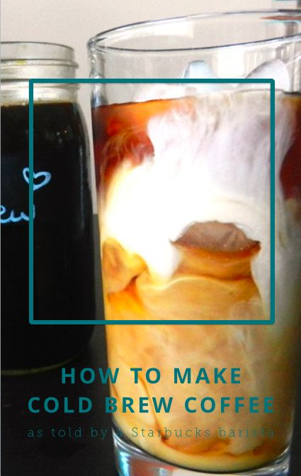 110 best cold brew images on pinterest drinks kitchens and coffee how to make cold brew coffee as told by a starbucks barista malvernweather Choice Image