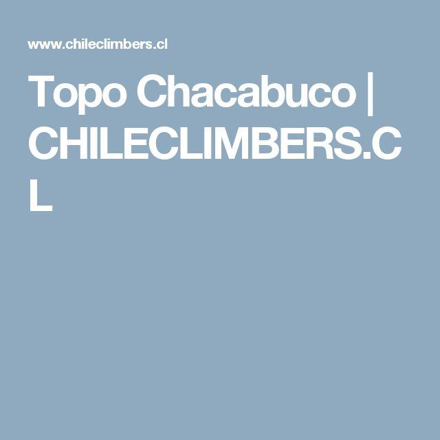 Topo Chacabuco | CHILECLIMBERS.CL
