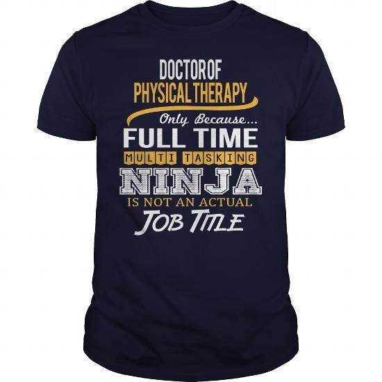 Awesome Tee For Doctor Of Physical Therapy T Shirts, Hoodie Sweatshirts