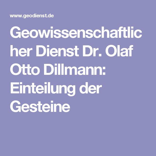 Geowissenschaftlicher Dienst Dr. Olaf Otto Dillmann: Einteilung der Gesteine