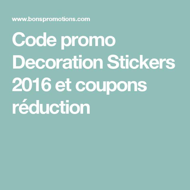 Code promo Decoration Stickers 2016 et coupons réduction