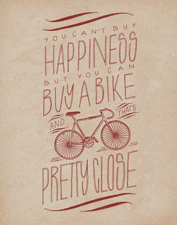 "Bicycle 11x14 Art Print - ""You can't buy happiness but you can buy a bike and that's pretty close."" #bikeart"