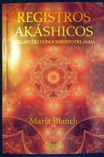 sibila esotérica: REGISTROS AKÁSHICOS, María Blanch. Contiene 246 pá...
