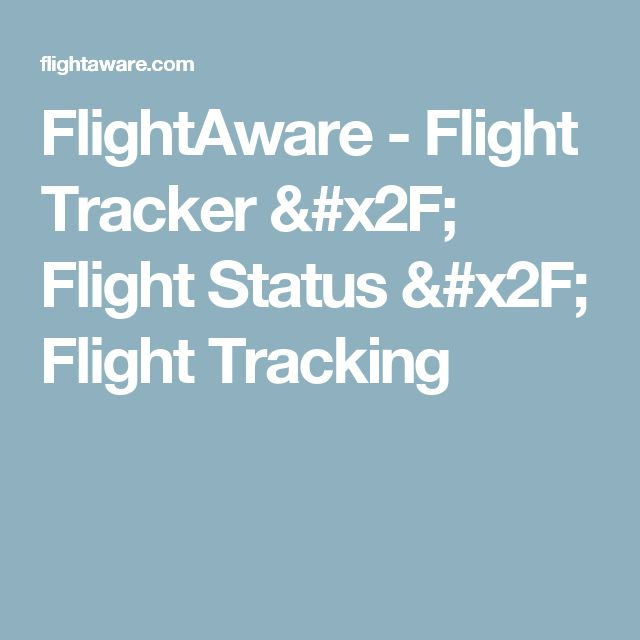 FlightAware - Flight Tracker / Flight Status / Flight Tracking