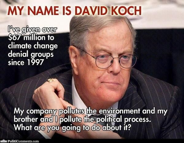 Oil Baron Koch and his brother own oil and mining interests in EVERY state. Their father FOUNDED the Libertarian Party. The Koch brothers CREATED the TEA PARTY, PAID for their campaigns, and took over the GOP. Their Libertarian aims are to do away with Regulations, Unions, Taxes, and Civil Rights.