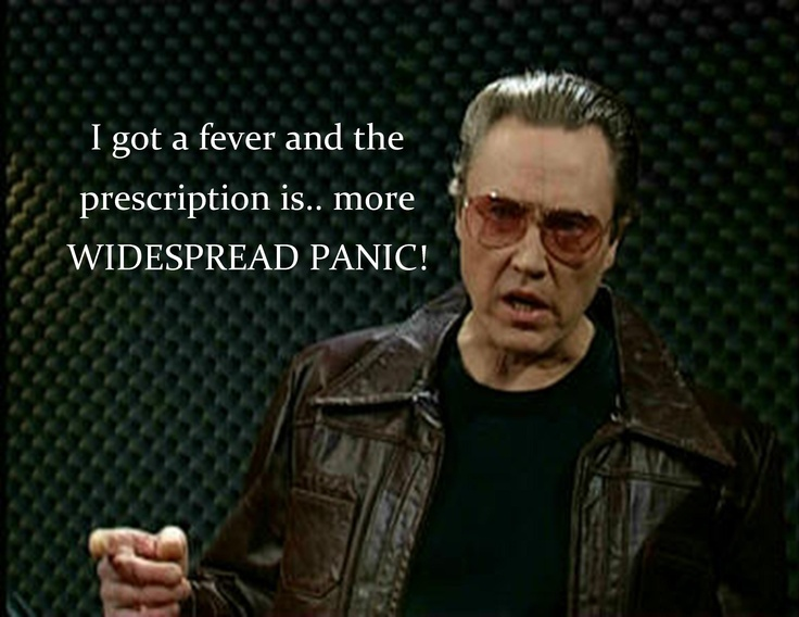 I do miss Widespread Panic..a whole bunch.