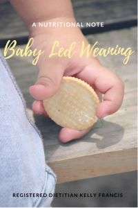 Baby Led Weaning Review - Kelly Francis : Registered Dietitian