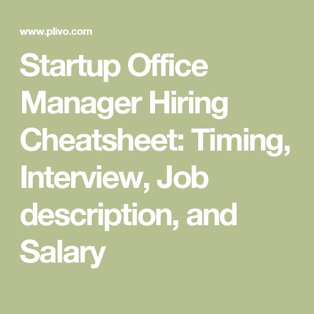 Startup Office Manager Hiring Cheatsheet Timing Interview Job