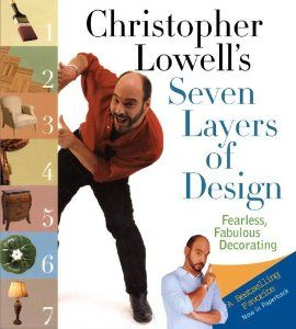 Christopher Lowell's Seven Layers of Design: Fearless, Fabulous Decorating: Christopher Lowell: 9781400082704: Amazon.com: Books