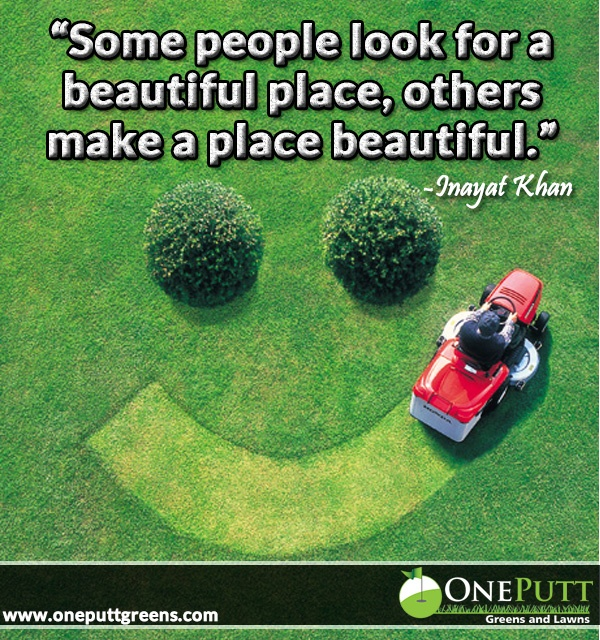 11 best Lawn Care Quotes images on Pinterest | Favorite quotes ...