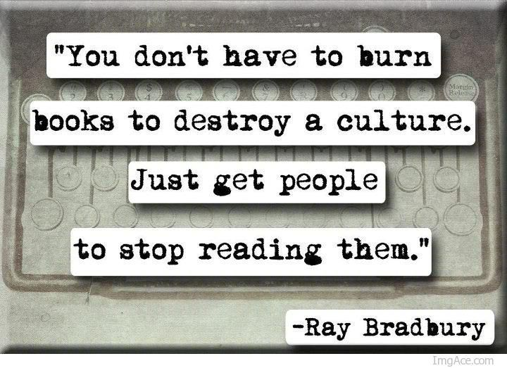 You dont have to burn books to destroy a culture just get for Mirror quotes in fahrenheit 451
