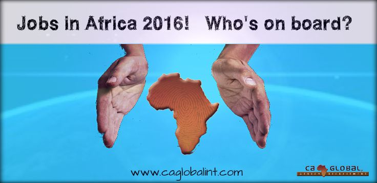Jobs in Africa 2016_what to expect from CA Global Recruitment in Africa