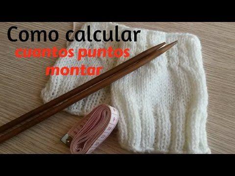 Como calcular cuantos puntos montar para tejer nuestras prendas en dos agujas. - YouTube