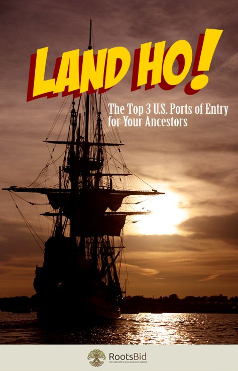 Land Ho! The Top 3 U.S. Ports of Entry for Your Ancestors