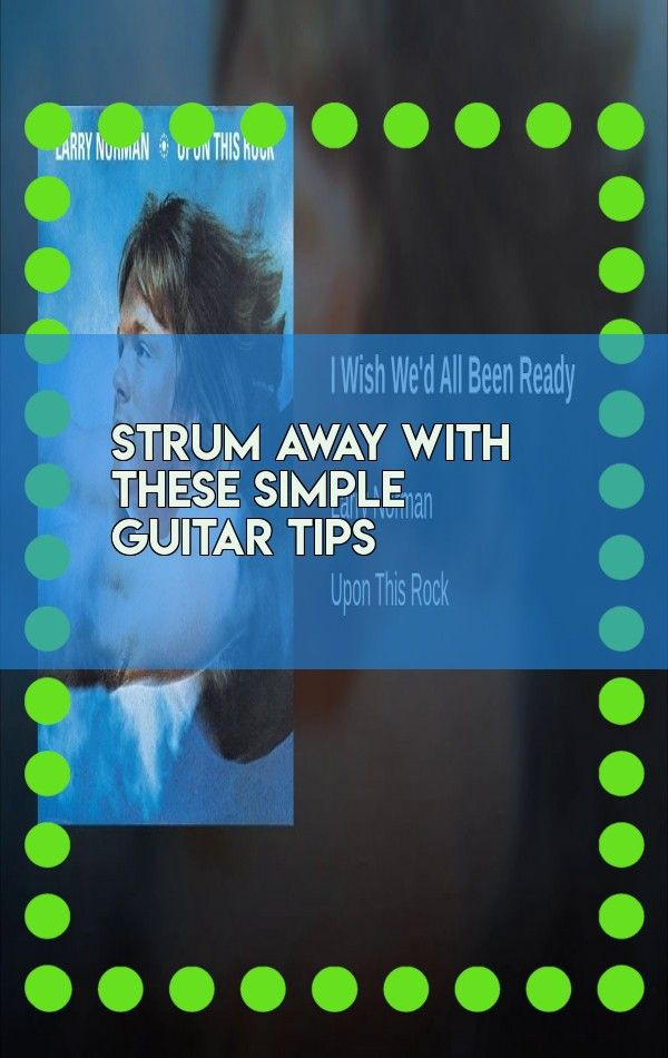 Strum Away With These Simple Guitar Tips Tik Tok Music Easy Guitar Save Video