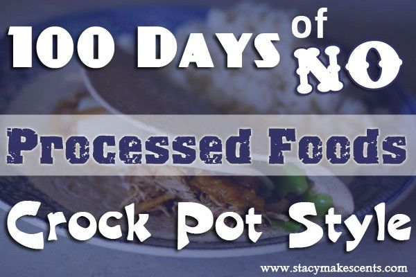 100 Days of NO Processed Meals – Crock Pot Style In case you are wondering, I did not check them all for the lighter part, but if they contain NO processed foods...they all will fit the Healthier part of this board!