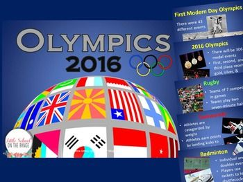 This 58 slide presentation is a great way to introduce your class to the 2016 Olympics in Rio de Janeiro. There are 11 slides that compare the 2016 Olympics to the first modern day Olympics of 1896. There are also slides for each of the Olympic events!There are slides for these events:- Aquatics- Archery- Badminton- Basketball- Boxing- Canoe/Kayak- Cycling- Equestrian- Fencing- Football (Soccer)- Gymnastics- Judo- Pentathlon- Rowing- Rugby- Sailing- Shooting- Table Tennis- Taekwondo…