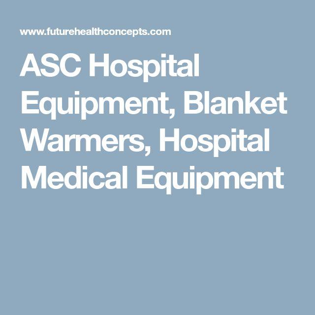 ASC Hospital Equipment, Blanket Warmers, Hospital Medical Equipment